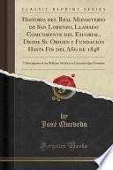 libro Historia Del Real Monasterio De San Lorenzo, Llamado Comunmente Del Escorial, Desde Su Origen Y Fundacion Hasta Fin Del Año De 1848
