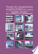 libro Temas De Composición Arquitectónica. 4.materia Y Técnica De La Firmita A La Tecnología