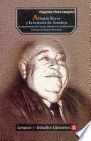 libro Alfonso Reyes Y La Historia De América