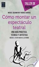 libro Como Montar Un Espectaculo Teatral