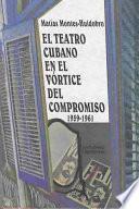libro El Teatro Cubano En El Vórtice Del Compromiso, 1959 1961
