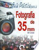 libro Guía Práctica Para La Fotografía De 35mm