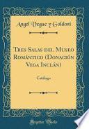 libro Tres Salas Del Museo Romántico (donación Vega Inclán)