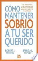 libro Como Mantener A Tu Ser Querido Sobrio