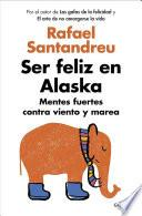 libro Ser Feliz En Alaska / Being Happy In Alaska