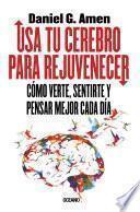 libro Usa Tu Cerebro Para Rejuvenecer