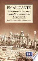 libro En Alicante: Historias De Un Hombre Sencillo. La Juventud
