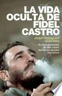 libro La Vida Oculta De Fidel Castro