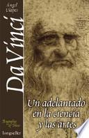 libro Leonardo Da Vinci, Un Adelantado En La Ciencia Y El Arte