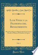Luis Vives Y La Filosofi ́a Del Renacimiento, Vol. 1