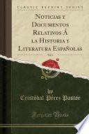 libro Noticias Y Documentos Relativos Á La Historia Y Literatura Españolas, Vol. 1 (classic Reprint)