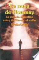 libro La Nuca De Houssay. La Ciencia Argentina Entre Billiken Y El Exilio