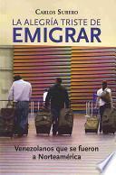 libro La Alegría Triste De Emigrar