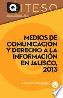libro Medios De Comunicación Y Derecho A La Información En Jalisco, 2013