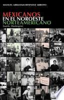 libro Mexicanos En El Noroeste Norteamericano
