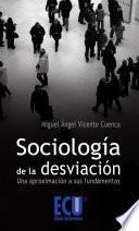 libro Sociología De La Desviación: Una Aproximación A Sus Fundamentos