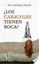 libro ¿los Caracoles Tienen Boca?
