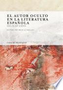 libro El Autor Oculto En La Literatura Española