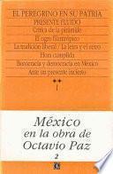 libro Mexico En La Obra De Octavio Paz, I. El Peregrino En Su Patria: Historia Y Politica De Mexico, 2. Presente Fluido