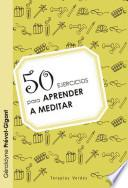 50 Ejercicios Para Aprender A Meditar