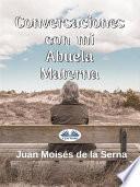 libro Conversaciones Con Mi Abuela Materna
