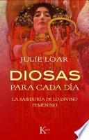 libro Diosas Para Cada Dia: La Sabiduria De Lo Divino Femenino = Goddesses For Everyday