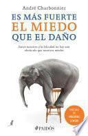 libro Es Más Fuerte El Miedo Que El Daño