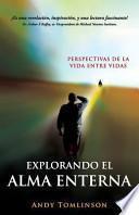 libro Explorando El Alma Eterna   Perspectivas De La Vida Entre Vidas