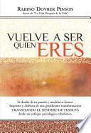libro Vuelve A Ser Quien Eres
