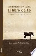 libro Equitacion Cartesiana. El Libro De Lo