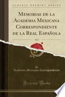 libro Memorias De La Academia Mexicana Correspondiente De La Real Española, Vol. 1 (classic Reprint)