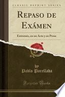libro Repaso De Examen: Entremes, En Un Acto Y En Prosa (classic Reprint)