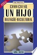 libro Como Criar Un Hijo Bilingüe Bicultural
