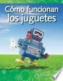 libro Cómo Funcionan Los Juguetes (how Toys Work)