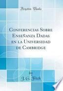 libro Conferencias Sobre Enseñanza Dadas En La Universidad De Cambridge (classic Reprint)