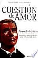 libro Cuestión De Amor : Bernardo De Hoyos : Una Semblanza : Antología De Textos Sobre El Corazón De Jesús