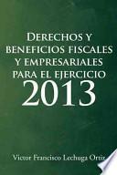libro Derechos Y Beneficios Fiscales Y Empresariales Para El Ejercicio 2013