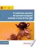libro El Rendimiento Educativo Del Alumnado Inmigrante Analizado A Través De Pisa 2006