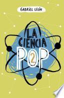 libro La Ciencia Pop 2