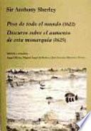 libro Peso De Todo El Mundo (1622) ; Discurso Sobre El Aumento De Esta Monarquía (1625)