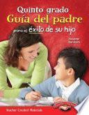 libro Quinto Grado Guia Del Padre Para El Exito De Su Hijo (spanish Version)