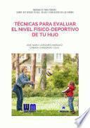 libro Técnicas Para Evaluar El Nivel Físico Deportivo De Tu Hijo