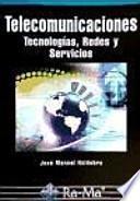 libro Telecomunicaciones: Tecnologías, Redes Y Servicios