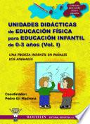 libro Unidades Didácticas De Educación Física Para Educación Infantil (3 6 Años) Vol.i