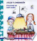 libro Utiliza Tu Imaginación. Conocimiento Del Medio Acuático