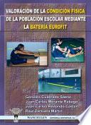 libro Valoración De La Condición Física De La Población Escolar Mediante La Batería Eurofit