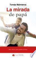 libro La Mirada De Papá