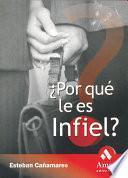 libro ¿por Que Le Es Infiel?
