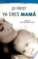 libro Ya Eres Mamá