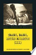 libro ¡ban, Bang, Estás Muerto Iii !